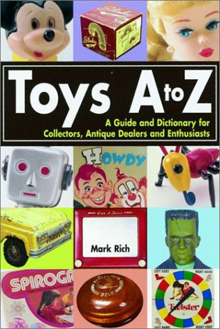 9780873492409: Toys A to Z : A Guide and Dictionary for Collectors, Antique Dealers and Enthusiasts