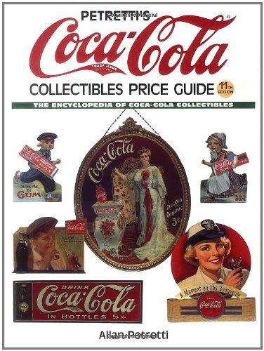 9780873492416: Petretti's Coca-Cola Collectibles Price Guide: The Encyclopedia of Coca-Cola Collectibles