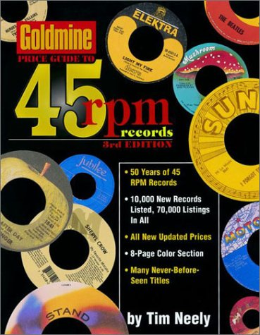 9780873492454: Goldmine Price Guide to 45 Rpm Records (Goldmine Price Guide to 45 Rpm Records, 3rd ed)