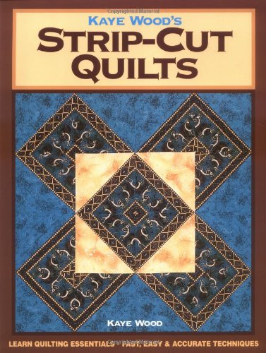 9780873492584: Kaye Wood's Strip-Cut Quilts: Using the 4-Angle of the Starmaker 8 Master Template