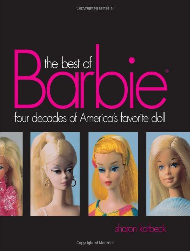 The Best of Barbie - Four decades of America's favorite doll