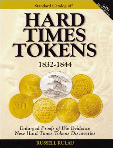 The Standard Catalog of Hard Times Tokens: Russell Rulau