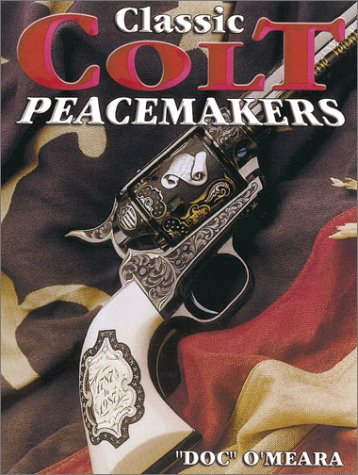 9780873492713: Classic Colt Peacemakers