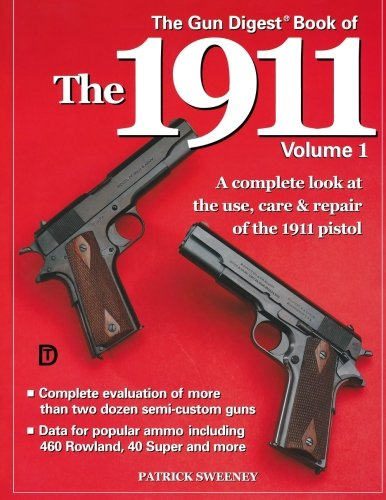 9780873492812: The Gun Digest Book of the 1911