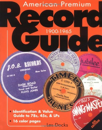 9780873492829: American Premium Record Guide, 1900-1965: Identification & Value Guide to 78s, 45s, & LPs