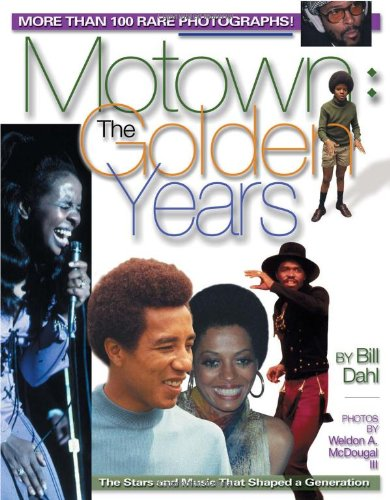 MOTOWN: THE GOLDEN YEARS the Stars and Music That Shaped a Generation
