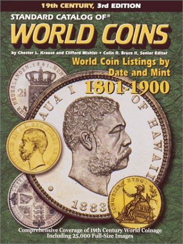 9780873493055: Standard Catalog of World Coins: 1801-1900 (STANDARD CATALOG OF WORLD COINS 19TH CENTURY EDITION 1801-1900)
