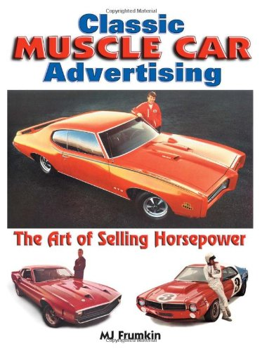9780873493369: Classic Muscle Car Advertising: The Art of Selling Horsepower