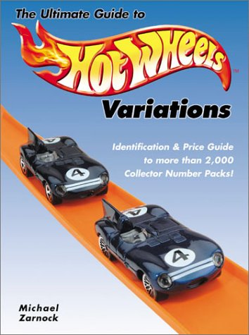 The Ultimate Guide to Hot Wheels Variations: Zarnock, Michael