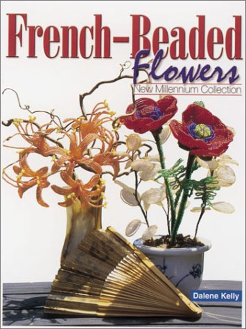 9780873493574: French-Beaded Flowers: New Millennium Collection