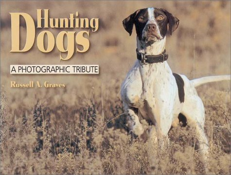 9780873493611: Hunting Dogs: A Photographic Tribute