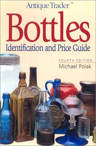9780873493710: Bottles: Identification and Price Guide
