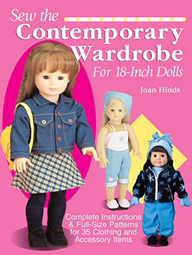 9780873493758: Sew the Contemporary Wardrobe for 18-Inch Dolls: Complete Instructions & Full-Size Patterns for 35 Clothing and Accessory Items