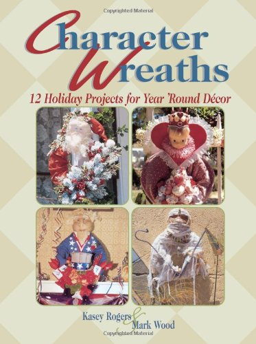 9780873493802: Character Wreaths: 12 Holiday Projects for Year Round Decor