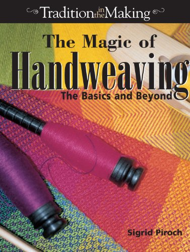 9780873493840: Magic of Hand Weaving: The Basics and Beyond (Tradition in the Making)