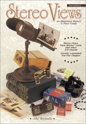 Stereo Views: An Illustrated History & Price Guide: Waldsmith, John