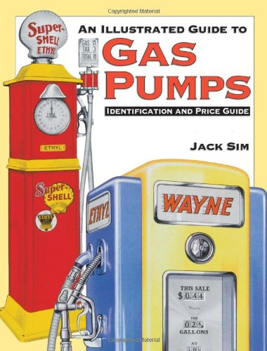 9780873494106: An Illustrated Guide to Gas Pumps: Identification and Price Guide