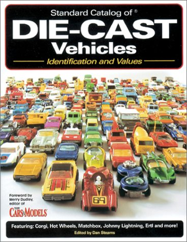 Standard Catalog of Die-Cast Vehicles: Identification and Values