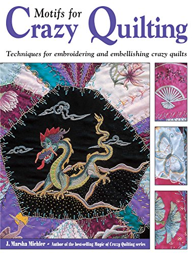 9780873494274: Motifs for Crazy Quilting: Techniques for Embroidering and Embellishing Crazy Quilts