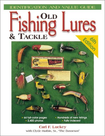 9780873494298: Old Fishing Lures & Tackle: Identification and Value Guide (Old Fishing Lures and Tackle)