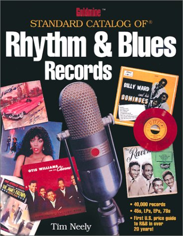 Goldmine Standard Catalog of Rhythm & Blues Records (Goldmine Price Guide to Collectible Record...