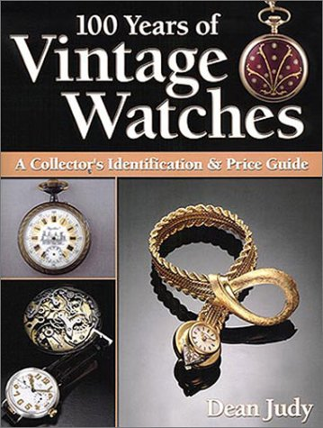 9780873494533: 100 Years of Vintage Watches: A Collector's Identification and Price Guide