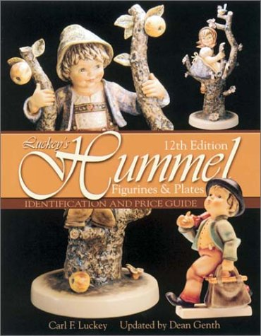 Luckey's Hummel Figurines and Plates: Identification and Price Guide (12th Edition) (9780873494724) by Carl F. Luckey