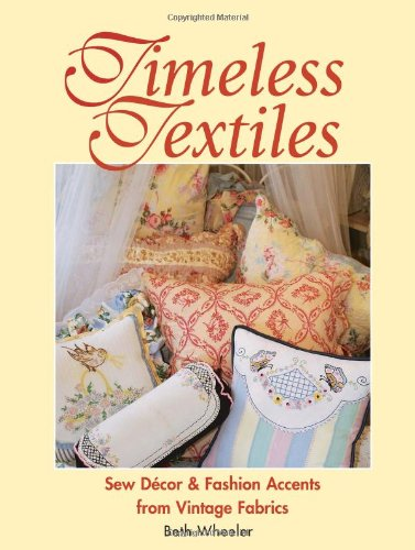 Timeless Textiles: Wheeler, Beth