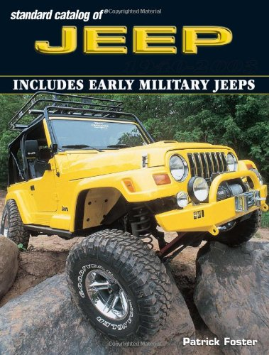 Standard Catalog of Jeep 1940-2003: Foster, Patrick R.