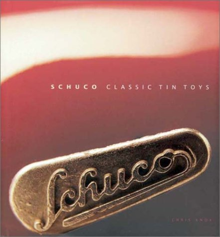 9780873495455: Schuco Classic Tin Toys: The Collector's Guide