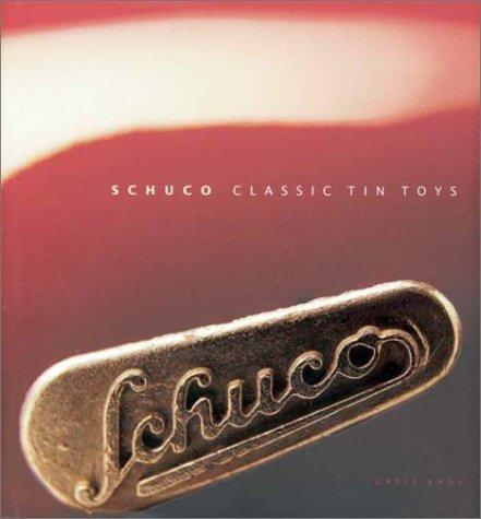 9780873495455: Schuco Classic Tin Toys
