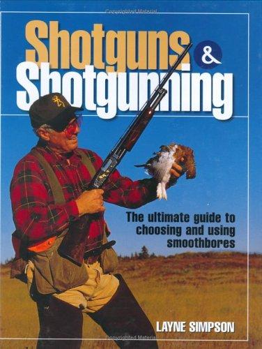 Shotguns & Shotgunning (Firearms): Simpson, Layne