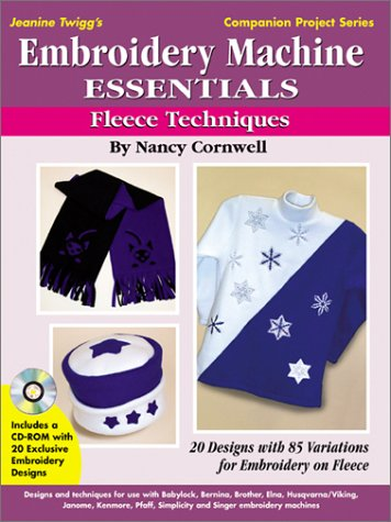 Embroidery Machine Essentials - Fleece Techniques: Jeanine: Nancy Cornwell