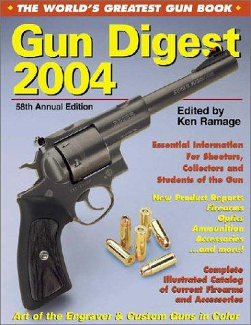 Gun Digest 2004: The World's Greatest Gun Book