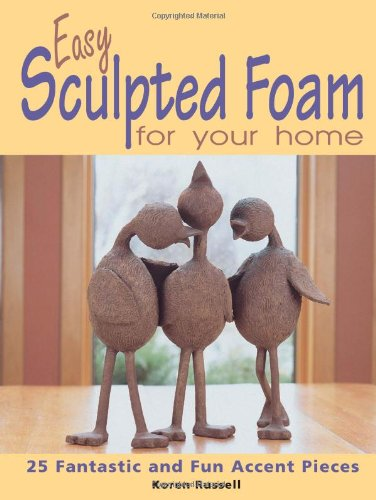 Easy Sculpted Foam for Your Home: 25: Koren Russell