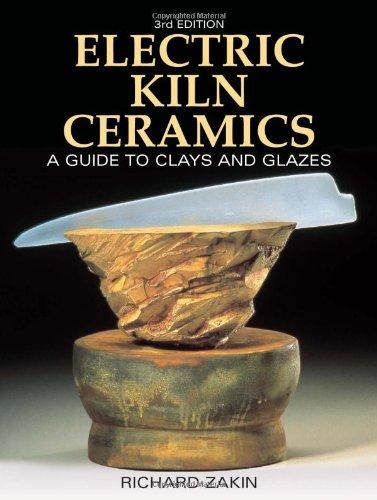 Electric Kiln Ceramics: A Guide to Clays: Richard Zakin