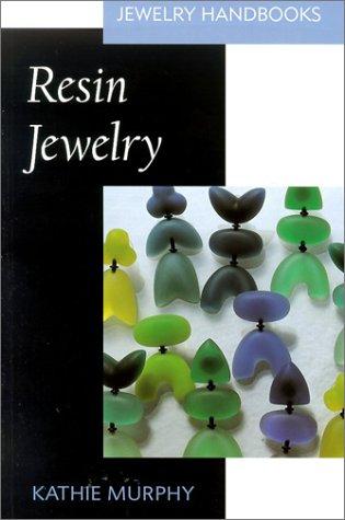 Resin Jewelry (Jewelry Handbooks) 9780873496193 Book by Murphy, Kathie