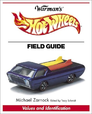 9780873496223: Warman's Hot Wheels Field Guide: Values and Identification: Redlines and Blackwalls 1968-1988