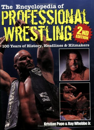 9780873496254: The Encyclopedia of Professional Wrestling: 100 Years of History, Headlines & Hitmakers