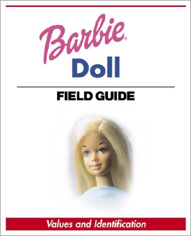 9780873496278: Barbie Doll Field Guide: Values and Identification