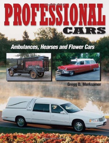 9780873496421: Professional Cars: Ambulances, Hearses and Flower Cars