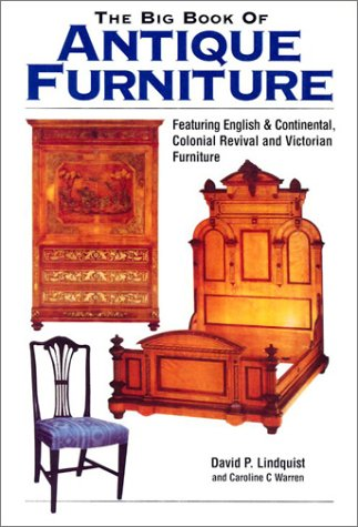 9780873496445: The Big Book of Antique Furniture: Featuring English & Continental, Colonial Revival, and Victorian Furniture