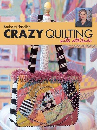 9780873496643: Barbara Randle's Crazy Quilting With Attitude