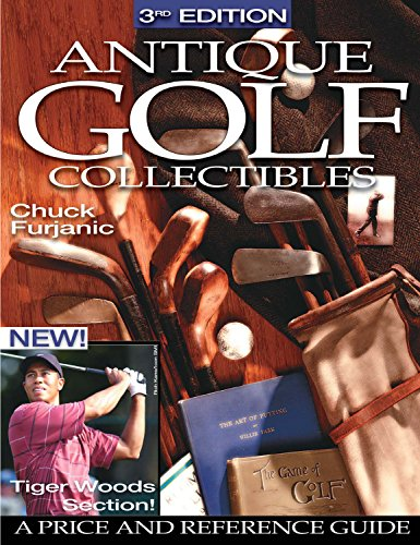 Antique Golf Collectibles: A Price and Reference Guide, 3rd Edition: Furjanic, Chuck