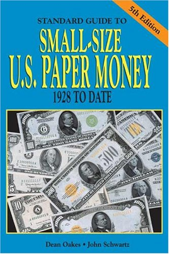 9780873496759: Standard Guide To Small Size U.S. Paper Money: 1928 to Date
