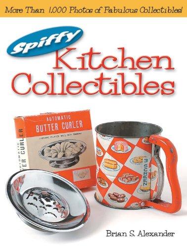 Spiffy Kitchen Collectibles: Alexander, Brian