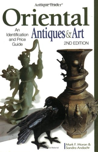 9780873496988: Antique Trader Oriental Antiques & Art: An Identification and Price Guide