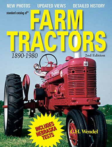 Standard Catalog of Farm Tractors 1890-1980, 2nd Edition: C.H. Wendel