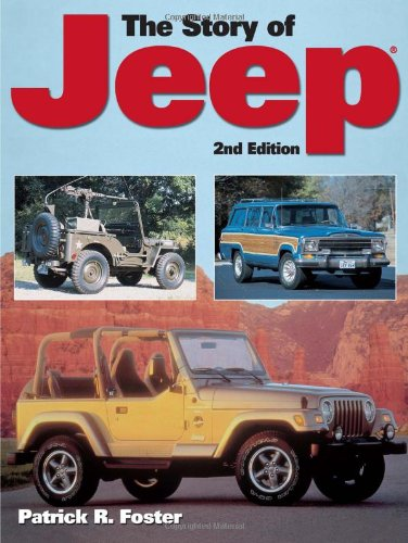 The Story of Jeep -- Second Edition: Foster, Patrick R.