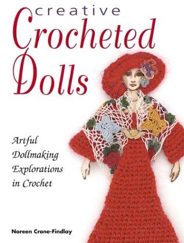 9780873497411: Creative Crocheted Dolls: 50 Whimsical Designs